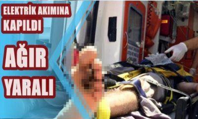 Karaman'da İşçi Elektrik Akımına Kapıldı Ağır Yaralı