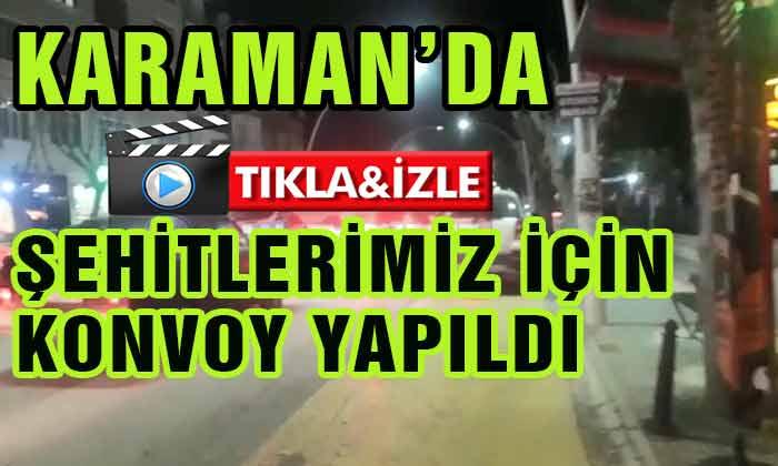 Karaman'da Şehitlerimiz İçin Konvoy VİDEO
