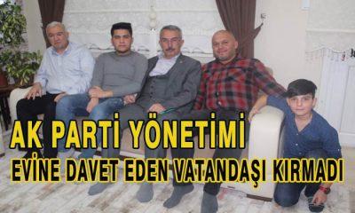 AK Parti Yönetimi Evine Davet Eden Vatandaşı Kırmadı