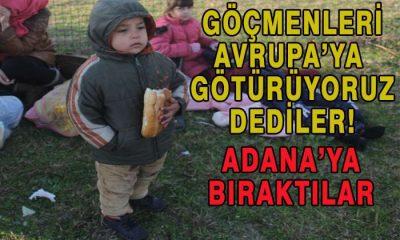 Göçmenleri Avrupa Diye Adana'ya Bıraktılar!