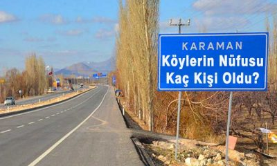 Karaman'ın Bütün Köylerinin Son Nüfus Sayıları Haberimizde