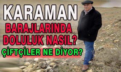 Karaman'da Barajlarımız Ne Durumda?