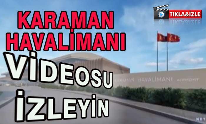 Karaman Havalimanı Videosu İzle