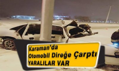 Karaman'da Trafik Kazası Ağır Yaralılar Var