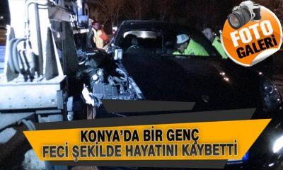 Konya'da Bir Genç Feci Şekilde Hayatını Kaybetti!