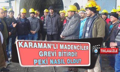 Karaman'lı Madenciler Grevi Bitirdi' Peki Nasıl Oldu?