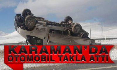 Karaman'da Otomobil Takla Attı