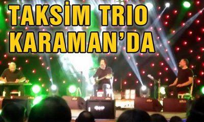 TAKSİM TRİO Karaman'da Muhteşem Konser