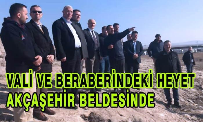 Vali ve Beraberindeki Heyet Akçaşehir Beldesinde
