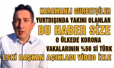 Gurbetçi Karamanlılar ve Yakınları Bu Haber Size! Vakaların Yarısı TÜRK