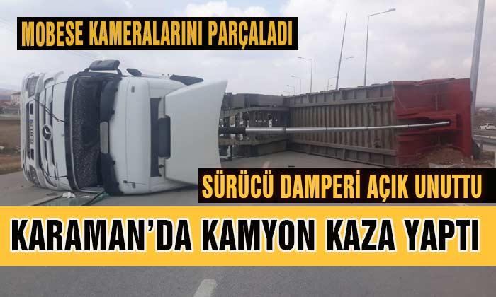 Karaman'da Kamyon kaza yaptı