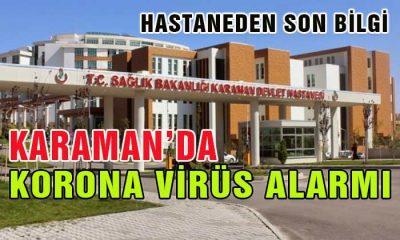 Karaman'da Korona Virüsü Alarmı! Hastanede Son Durum!