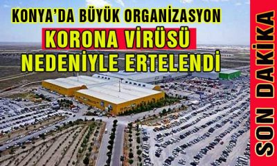 Konya'da Fuar KORONA Virüsü Nedeniyle Ertelendi!