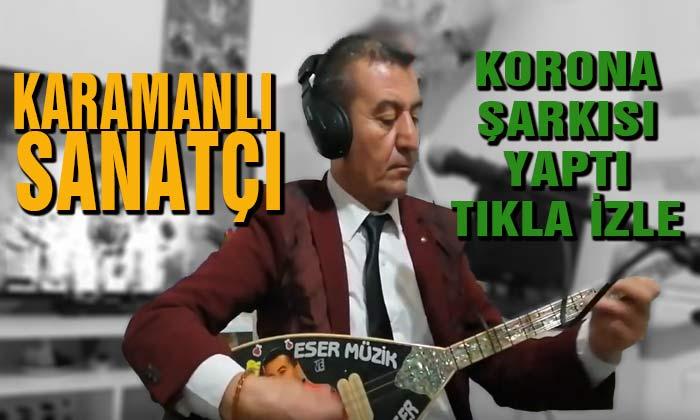 Karamanlı Sanatçıdan Korona Şarkısı
