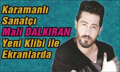 Karaman'lı Sanatçı Mali DALKIRAN'ın Yeni Klibi