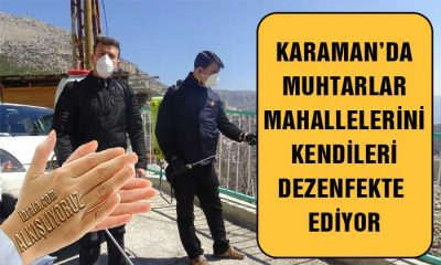 Karaman'da Genç Muhtarlar Kendileri Dezenfekte Yaptılar