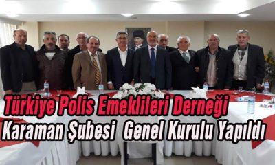 Polis Emeklilleri Derneği Karaman Şubesi Genel Kurulu Yapıldı