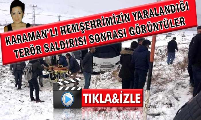 Karaman'lı Hemşehrimizin Yaralandığı Terör Saldırısı VİDEO