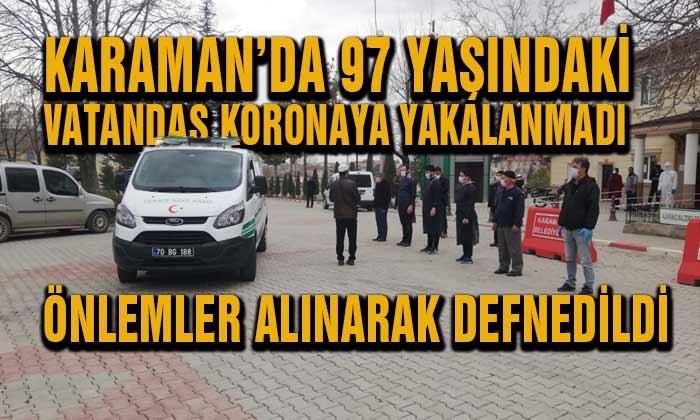 Karaman'da 97 Yaşındaki Vatandaş Önlemlerle Defnedildi