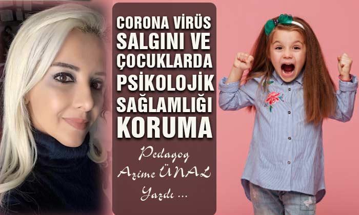 Corona Virüs Salgını ve Çocuklarda Psikololojik Sağlamlığı Koruma