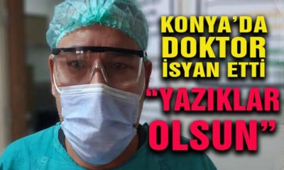 """Konya'da Doktor İsyan Etti! """"Yazıklar Olsun"""""""