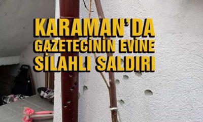 Karaman'da Gazetecinin Evine Saldırı