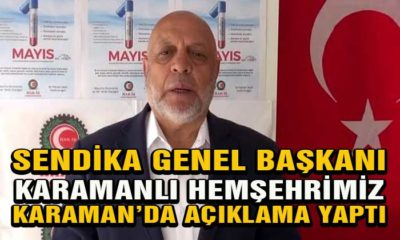 Sendika Genel Başkanı Hemşehrimiz Karaman'da Açıklama Yaptı
