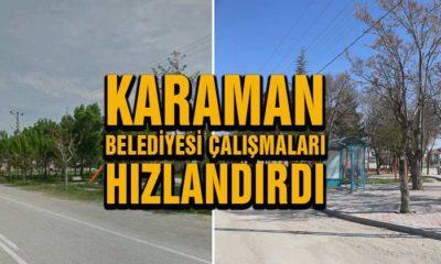 Karaman Belediyesi Çalışmaları Hızlandırdı