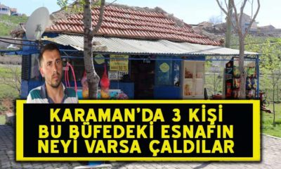Karaman'da 3 Kişi Gariban Esnafın Neyi Varsa Çaldılar