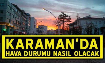Karaman'da Hava Durumu Nasıl Olacak?