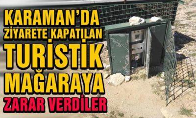 Karaman'da Turistik Mağaraya Zarar Verdiler!