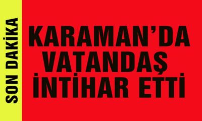 Karaman'da Vatandaş İntihar Etti