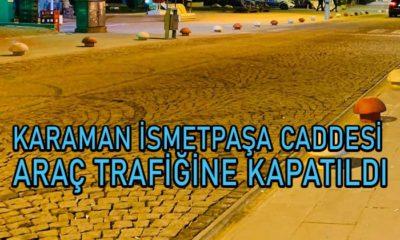 İsmet Paşa Caddesi Araç Trafiğine Neden Kapatıldı?