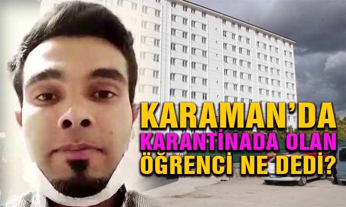 Karaman'da Karantinada Olan Öğrenci Ne Dedi?