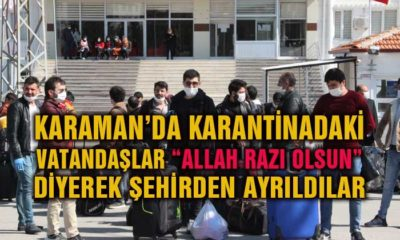 Karaman'da Karantinadakiler Allah Razı Olsun Diyerek Ayrıldılar