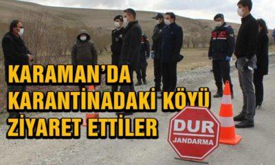 Karaman'da Karantinadaki Köyü Ziyaret Ettiler