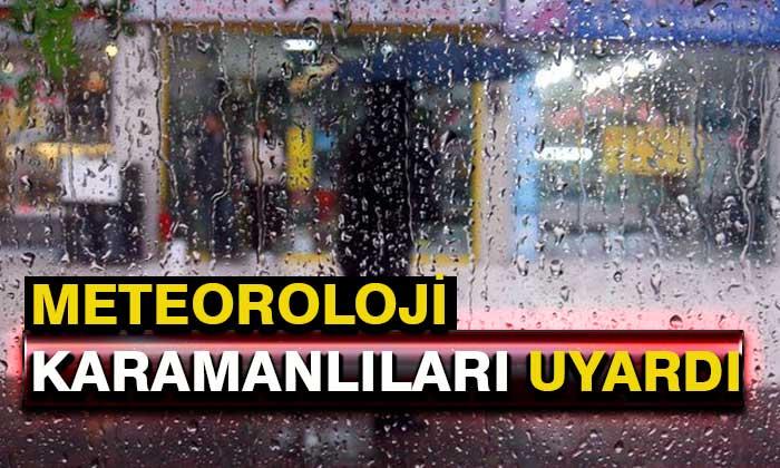Meteoroloji Karamanlıları Uyardı