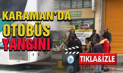 Karaman'da Otobüs Yandı