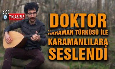 DOKTOR Karaman Türküsü İle Karamanlılara Seslendi