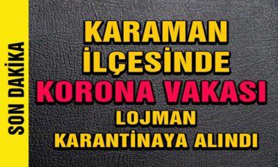 Karaman'da Korona Yayılıyor! Bir İlçede Daha Tespit Edildi