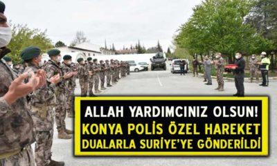 Konya'dan Özel Harekat Polislerimiz Suriye'ye Uğurlandı