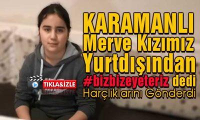 Karaman'lı Merve Kızımız Gurbetten Harçlıklarını Gönderdi