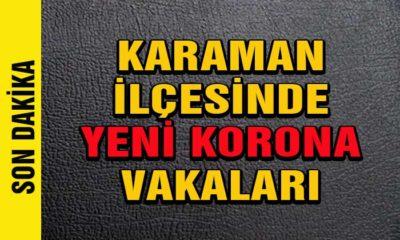 Karaman'ın İlçesindeki Korona Vaka Sayısı Arttı