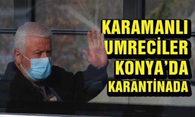 Karamanlı Umrecilerin Konya'da Karantina Süreci Başladı