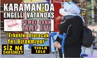 Karaman'da Engelli Vatandaş Pembe Banklar Talep Etti
