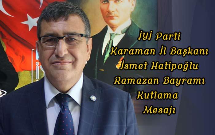 İYİ Parti Karaman İl Başkanı Ramazan Bayramını Kutladı