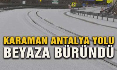 Karaman Antalya Yolu Beyaza Büründü