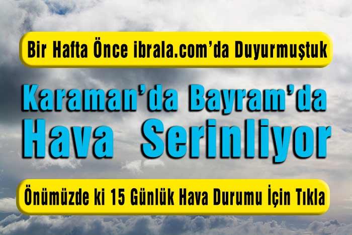 Karaman'da Hava Serinliyor! 15 Günlük Hava Durumumuz