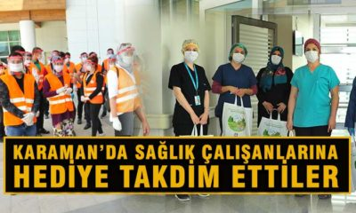 Karaman'da Sağlık Çalışanlarına Hediye Takdim Ettiler