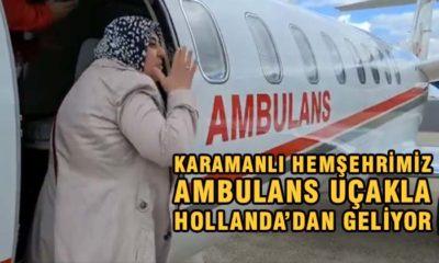 Karamanlı Hemşehrimiz Ambulans Uçakla Yola Çıktı